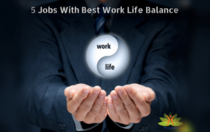 5 Jobs With Best Work Life Balance